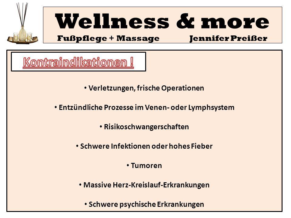 Verletzungen, frische Operationen Entzündliche Prozesse im Venen- oder Lymphsystem Risikoschwangerschaften Schwere Infektionen oder hohes Fieber Tumor