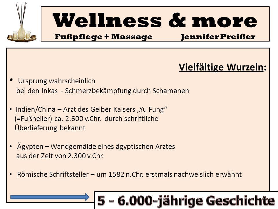 Wellness & more Fußpflege + Massage Jennifer Preißer Entwicklung der Reflexzonenmassage wie wir sie heute kennen