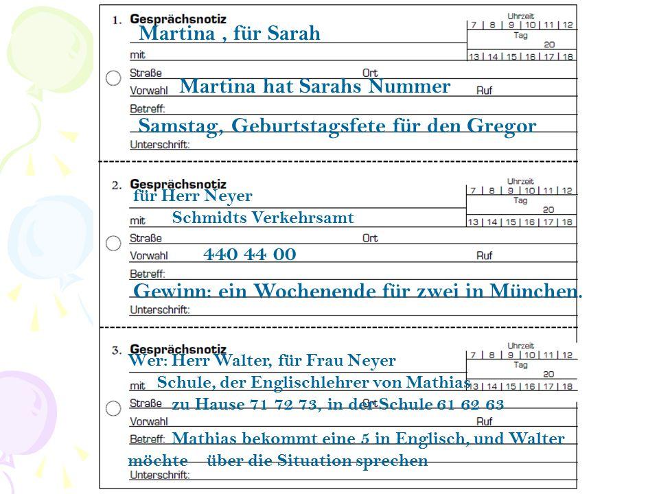 ÜH125 für Herr Neyer Schmidts Verkehrsamt 440 44 00 Gewinn: ein Wochenende für zwei in München. Wer: Herr Walter, für Frau Neyer Schule, der Englischl