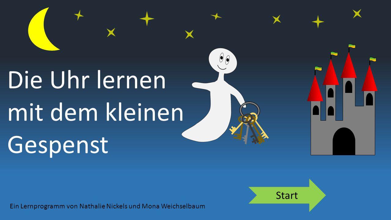 Die Uhr lernen mit dem kleinen Gespenst Ein Lernprogramm von Nathalie Nickels und Mona Weichselbaum Start