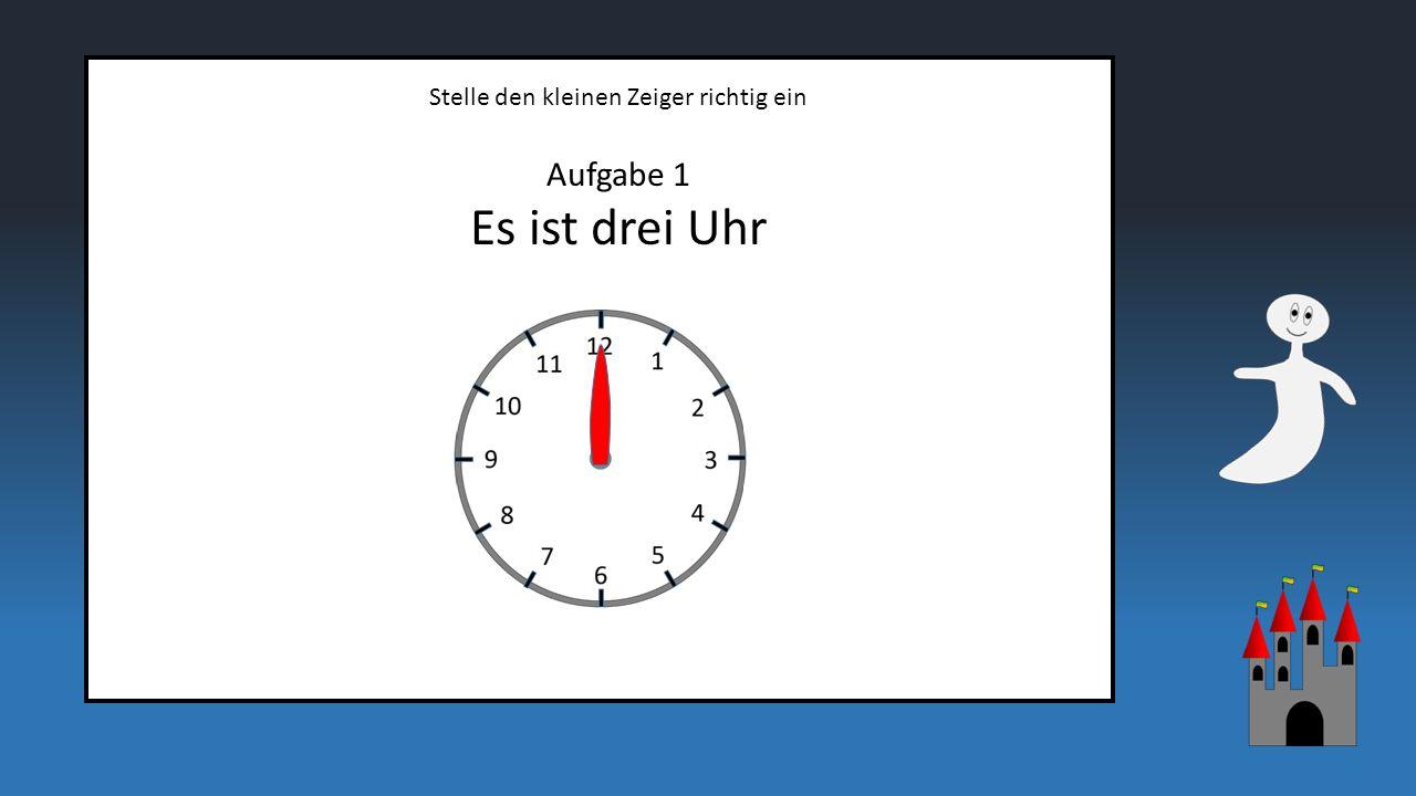 Wähle die richtige Uhrzeit aus Aufgabe 2 Auf welcher Uhr ist es acht Uhr.