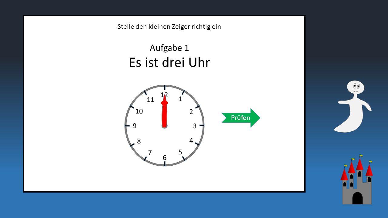 Aufgabe 3 Es ist sieben Uhr Stelle den kleinen Zeiger richtig ein Durch Klicken auf eine Zahl stellst du den kleinen Zeiger auf die Zahl ein.