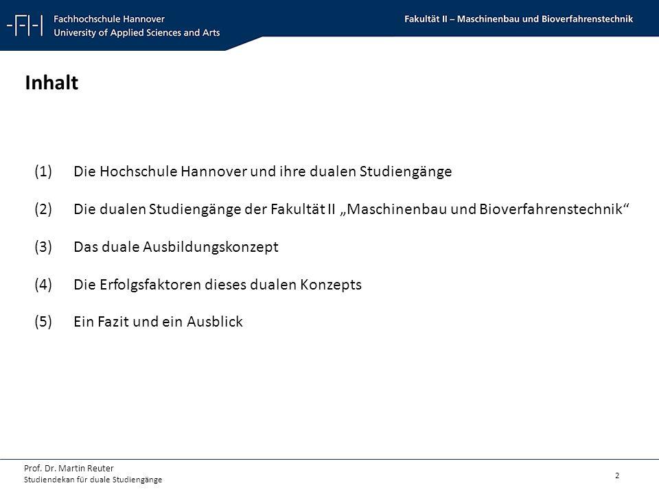 2 Prof. Dr. Martin Reuter Studiendekan für duale Studiengänge (1)Die Hochschule Hannover und ihre dualen Studiengänge (2)Die dualen Studiengänge der F