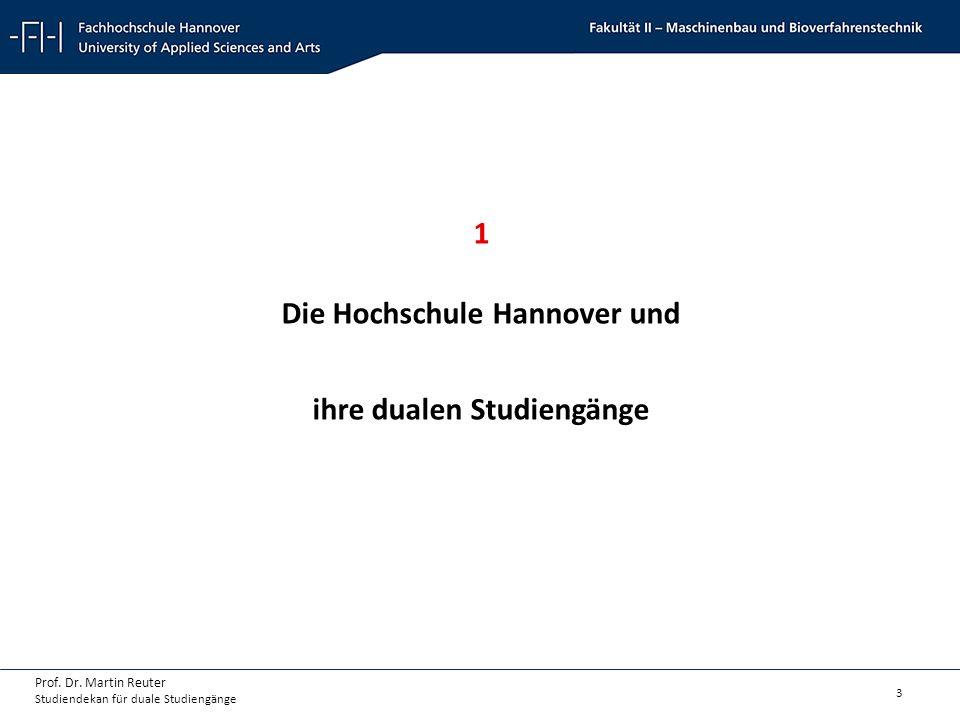 3 Prof. Dr. Martin Reuter Studiendekan für duale Studiengänge 1 Die Hochschule Hannover und ihre dualen Studiengänge