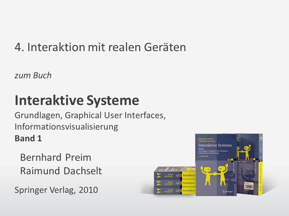 zum Buch Interaktive Systeme Grundlagen, Graphical User Interfaces, Informationsvisualisierung Band 1 Bernhard Preim Raimund Dachselt Springer Verlag, 2010 4.