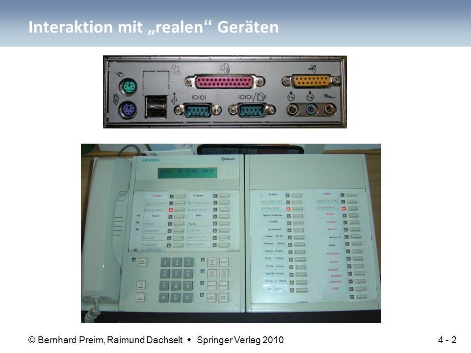 """© Bernhard Preim, Raimund Dachselt  Springer Verlag 2010 Interaktion mit """"realen Geräten 4 - 2"""