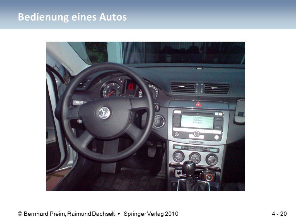© Bernhard Preim, Raimund Dachselt  Springer Verlag 2010 Bedienung eines Autos 4 - 20