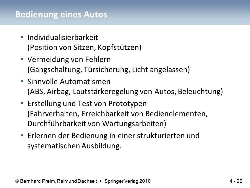 © Bernhard Preim, Raimund Dachselt  Springer Verlag 2010 Individualisierbarkeit (Position von Sitzen, Kopfstützen) Vermeidung von Fehlern (Gangschalt