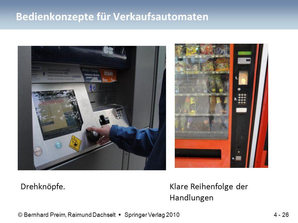 © Bernhard Preim, Raimund Dachselt  Springer Verlag 2010 Bedienkonzepte für Verkaufsautomaten Drehknöpfe. Klare Reihenfolge der Handlungen 4 - 26