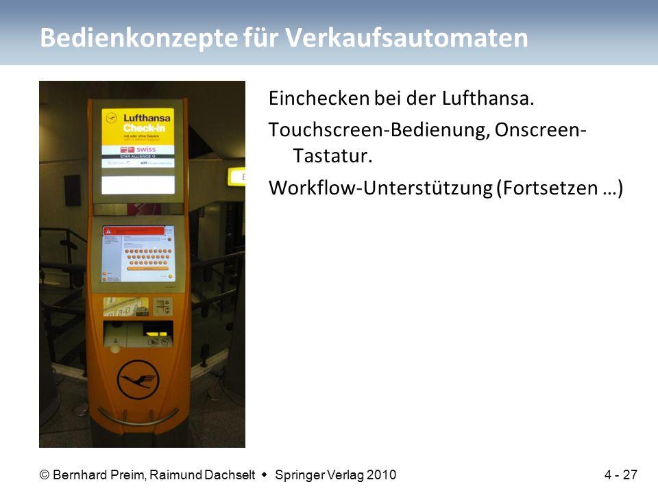 © Bernhard Preim, Raimund Dachselt  Springer Verlag 2010 Einchecken bei der Lufthansa. Touchscreen-Bedienung, Onscreen- Tastatur. Workflow-Unterstütz