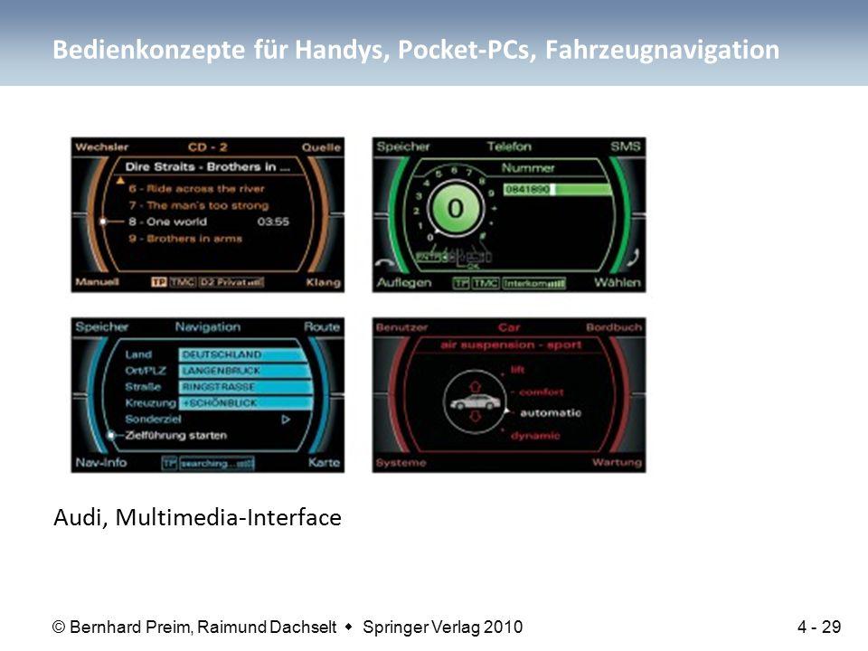 © Bernhard Preim, Raimund Dachselt  Springer Verlag 2010 Audi, Multimedia-Interface Bedienkonzepte für Handys, Pocket-PCs, Fahrzeugnavigation 4 - 29
