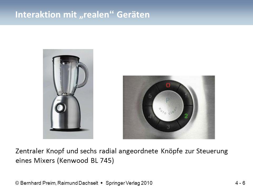 © Bernhard Preim, Raimund Dachselt  Springer Verlag 2010 Zentraler Knopf und sechs radial angeordnete Knöpfe zur Steuerung eines Mixers (Kenwood BL 7