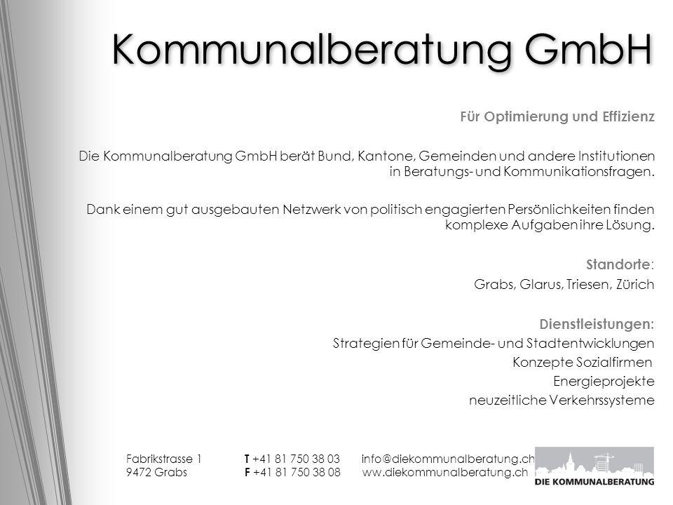 Kommunalberatung GmbH Für Optimierung und Effizienz Die Kommunalberatung GmbH berät Bund, Kantone, Gemeinden und andere Institutionen in Beratungs- un