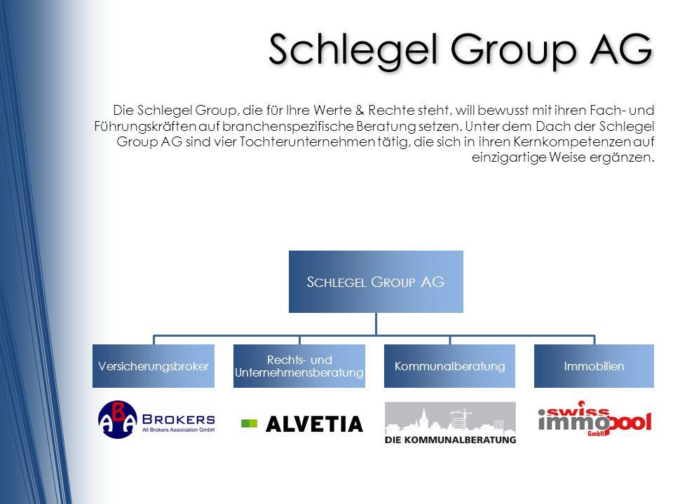 Schlegel Group AG Die Schlegel Group, die für Ihre Werte & Rechte steht, will bewusst mit ihren Fach- und Führungskräften auf branchenspezifische Bera