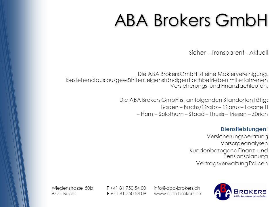 ABA Brokers GmbH Sicher – Transparent - Aktuell Die ABA Brokers GmbH ist eine Maklervereinigung, bestehend aus ausgewählten, eigenständigen Fachbetrie