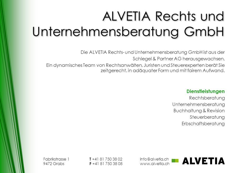 ALVETIA Rechts und Unternehmensberatung GmbH Die ALVETIA Rechts- und Unternehmensberatung GmbH ist aus der Schlegel & Partner AG herausgewachsen. Ein