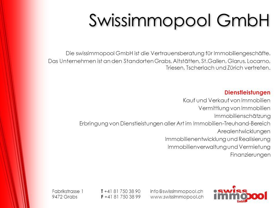 Swissimmopool GmbH Die swissimmopool GmbH ist die Vertrauensberatung für Immobiliengeschäfte. Das Unternehmen ist an den Standorten Grabs, Altstätten,