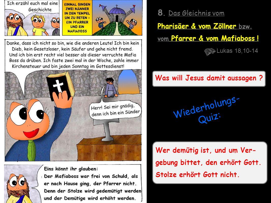 Was will Jesus damit aussagen .8. Das Gleichnis vom Pharisäer & vom Zöllner bzw.