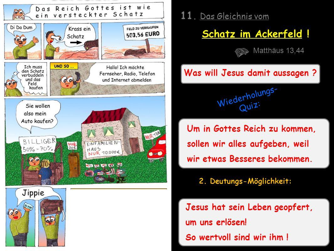 Was will Jesus damit aussagen .11. Das Gleichnis vom Schatz im Ackerfeld .