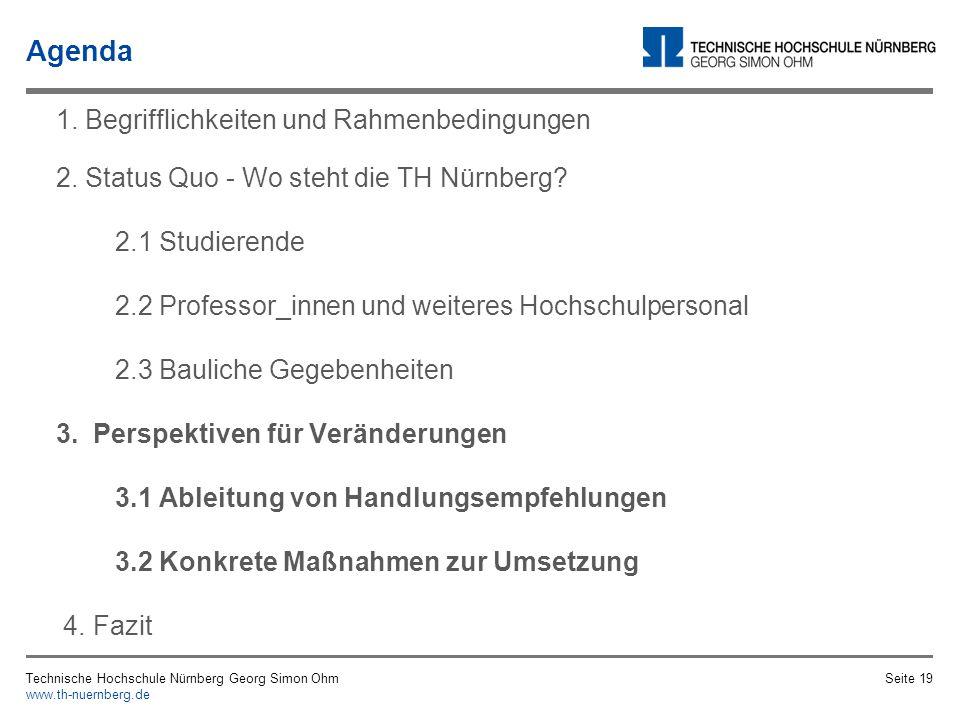 Technische Hochschule Nürnberg Georg Simon Ohm www.th-nuernberg.de Seite 18 Status Quo: Wo steht die TH Nürnberg? Behinderten-WC Beschilderung Bestuhl