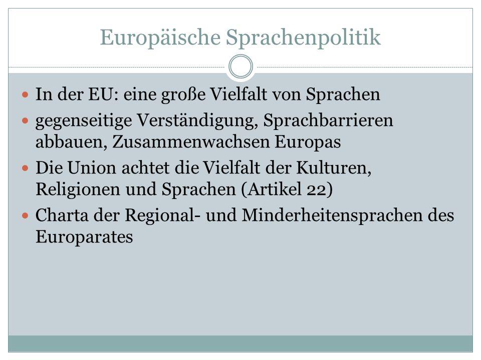 Europäische Sprachenpolitik In der EU: eine große Vielfalt von Sprachen gegenseitige Verständigung, Sprachbarrieren abbauen, Zusammenwachsen Europas D
