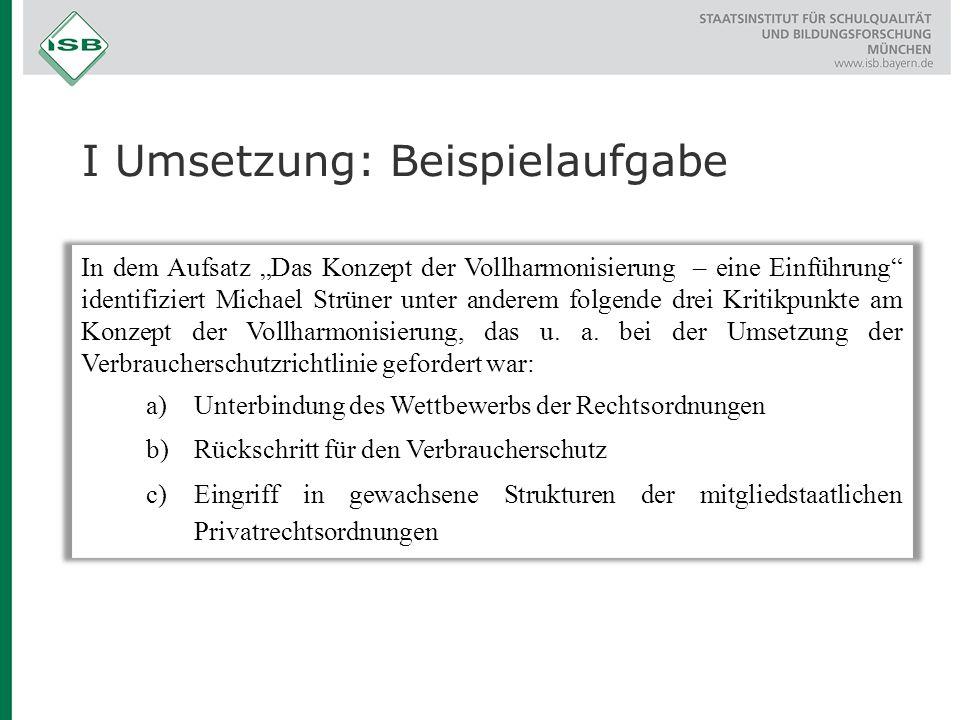 """I Umsetzung: Beispielaufgabe In dem Aufsatz """"Das Konzept der Vollharmonisierung – eine Einführung"""" identifiziert Michael Strüner unter anderem folgend"""