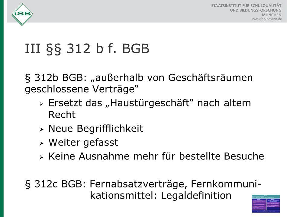 III §§ 312 b f.