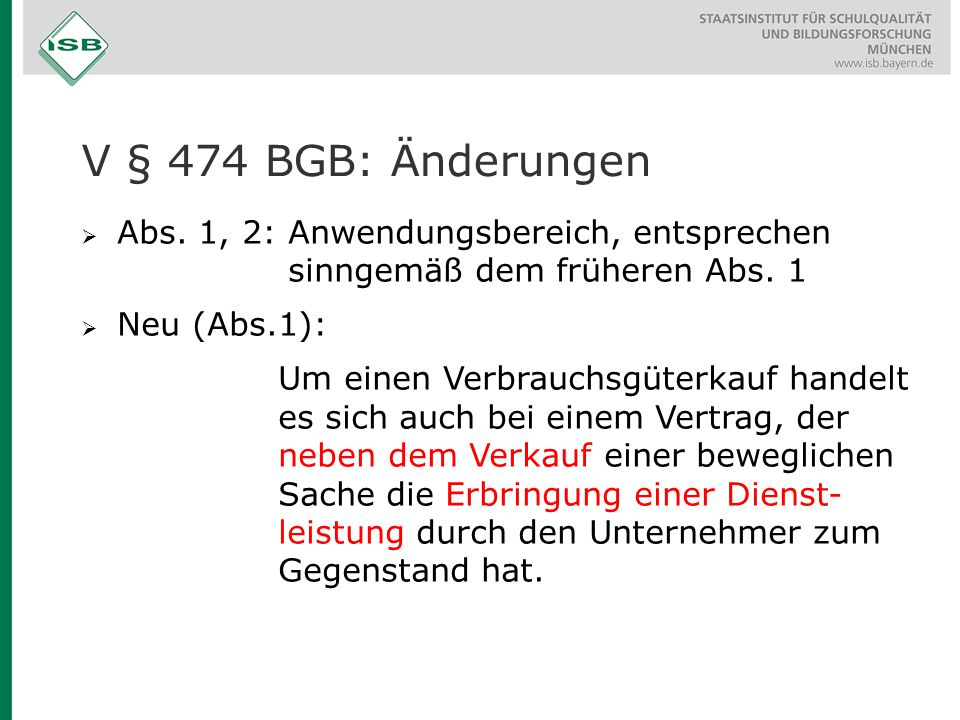  Abs. 1, 2: Anwendungsbereich, entsprechen sinngemäß dem früheren Abs. 1  Neu (Abs.1): Um einen Verbrauchsgüterkauf handelt es sich auch bei einem V