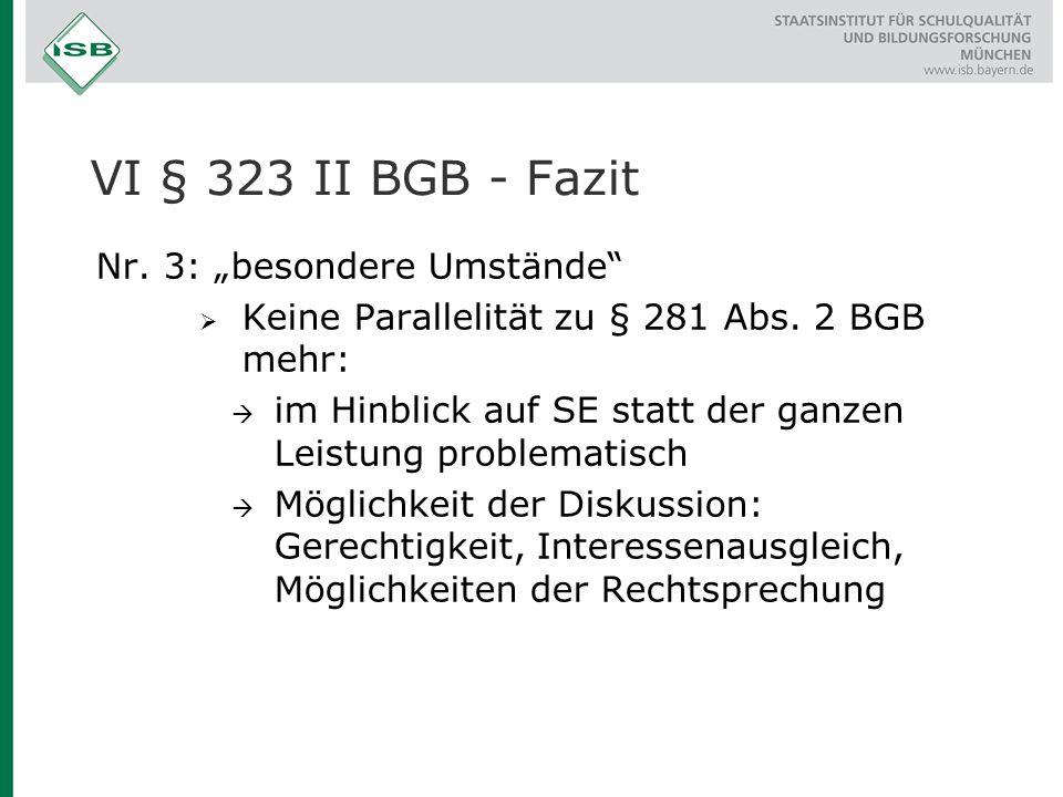"""Nr. 3: """"besondere Umstände""""  Keine Parallelität zu § 281 Abs. 2 BGB mehr:  im Hinblick auf SE statt der ganzen Leistung problematisch  Möglichkeit"""
