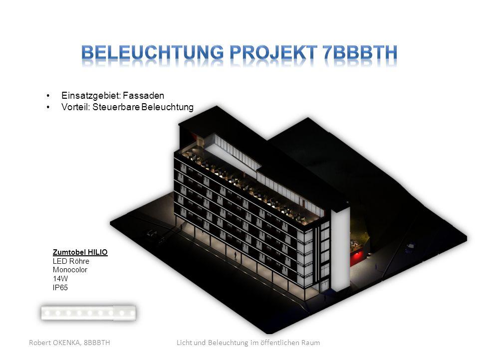 Licht und Beleuchtung im öffentlichen RaumRobert OKENKA, 8BBBTH Zumtobel HILIO LED Röhre Monocolor 14W IP65 Einsatzgebiet: Fassaden Vorteil: Steuerbar