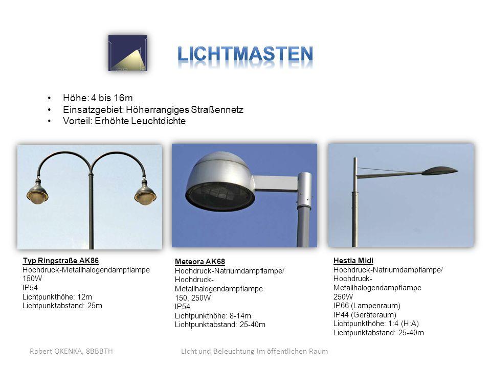 Licht und Beleuchtung im öffentlichen RaumRobert OKENKA, 8BBBTH Typ Ringstraße AK86 Hochdruck-Metallhalogendampflampe 150W IP54 Lichtpunkthöhe: 12m Li