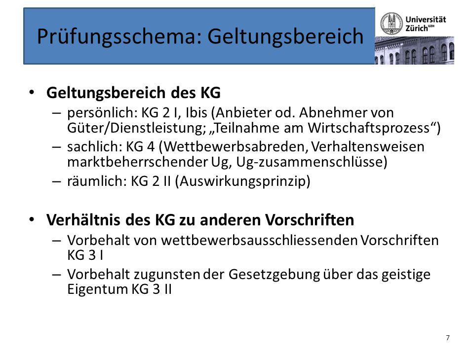 """Prüfungsschema: Geltungsbereich Geltungsbereich des KG – persönlich: KG 2 I, Ibis (Anbieter od. Abnehmer von Güter/Dienstleistung; """"Teilnahme am Wirts"""