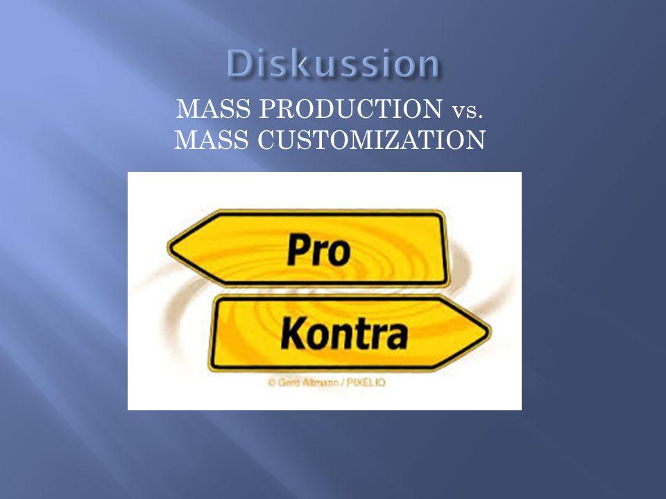 MASS PRODUCTION vs. MASS CUSTOMIZATION