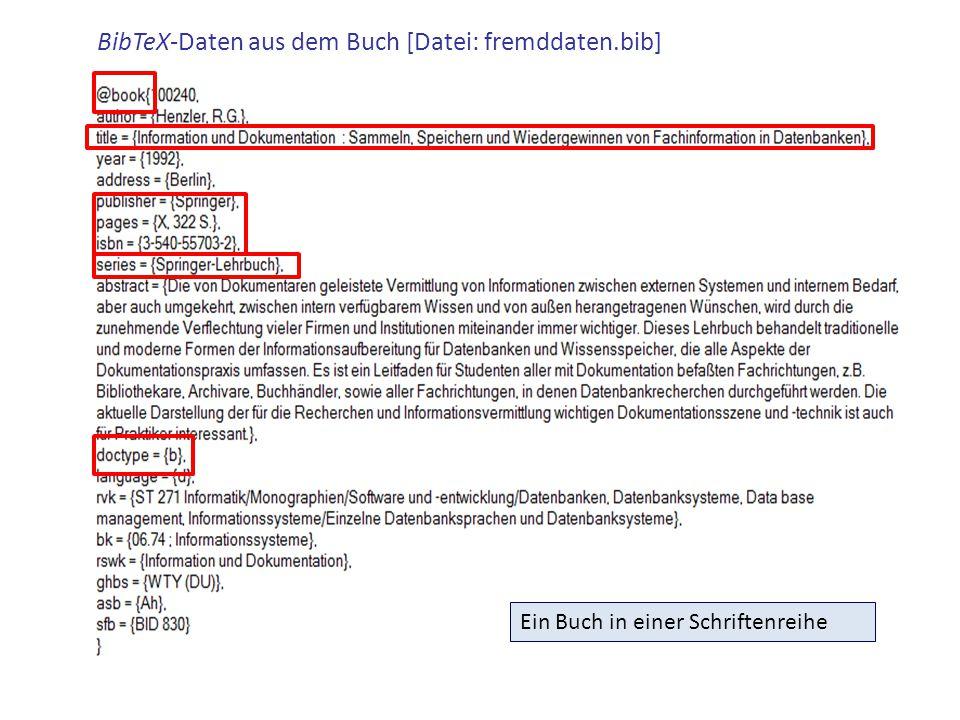 BibTeX-Daten aus dem Buch [Datei: fremddaten.bib] Ein Buch in einer Schriftenreihe