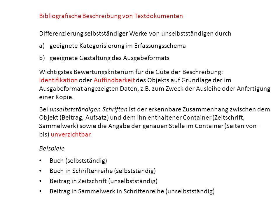 Differenzierung selbstständiger Werke von unselbstständigen durch a)geeignete Kategorisierung im Erfassungsschema b)geeignete Gestaltung des Ausgabefo