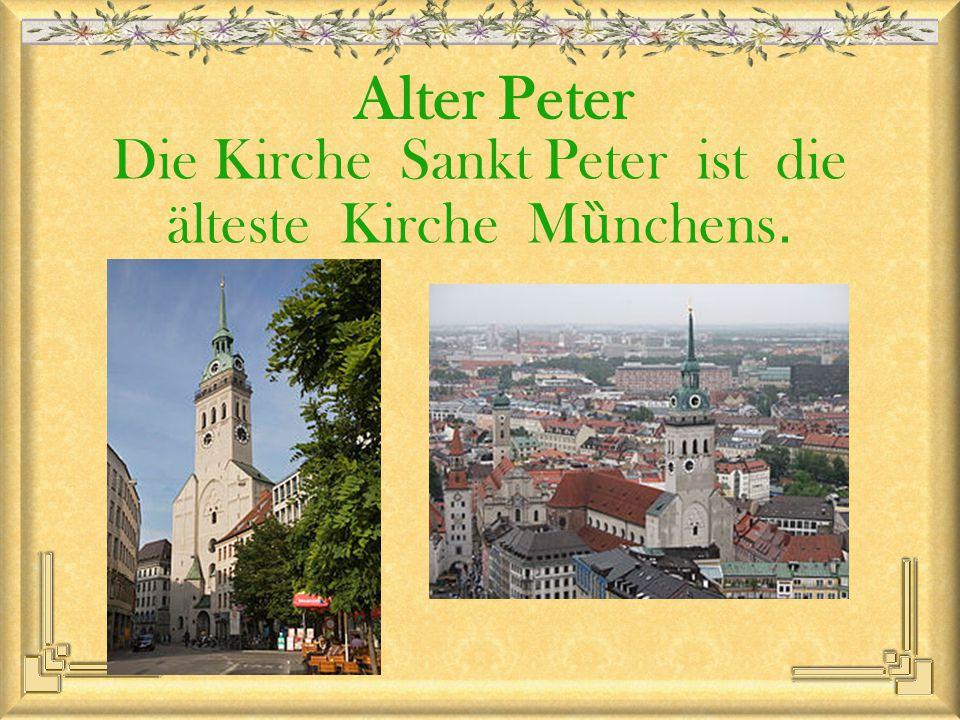 Die Kirche Sankt Peter ist die älteste Kirche M ȕ nchens. Alter Peter