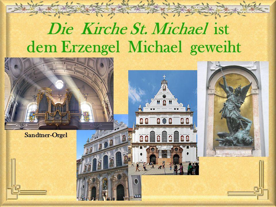 Die Kirche St. Michael ist dem Erzengel Michael geweiht Sandtner-Orgel