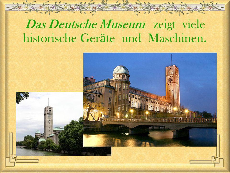 Das Deutsche Museum zeigt viele historische Ger ӓ te und Maschinen.