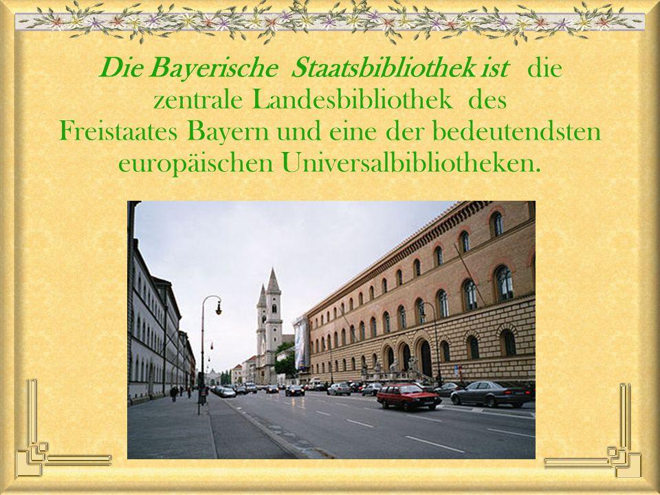 Die Bayerische Staatsbibliothek ist die zentrale Landesbibliothek des Freistaates Bayern und eine der bedeutendsten europäischen Universalbibliotheken