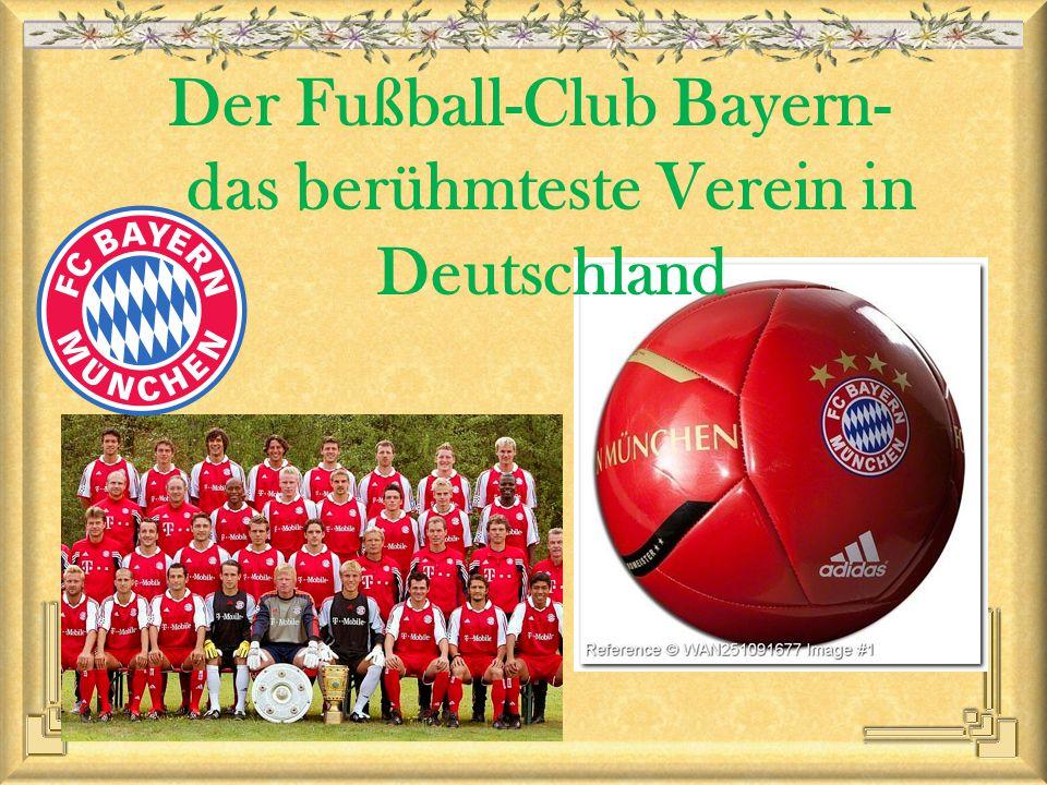 Der Fußball-Club Bayern- das berühmteste Verein in Deutschland