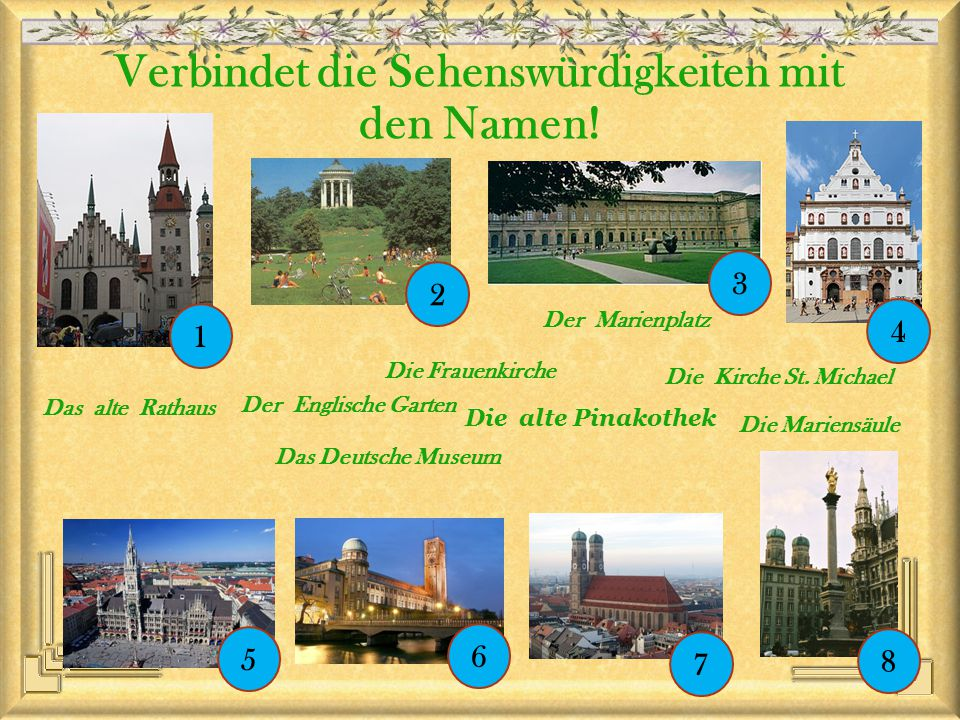 Der Englische Garten Die alte Pinakothek Das alte Rathaus Die Kirche St.