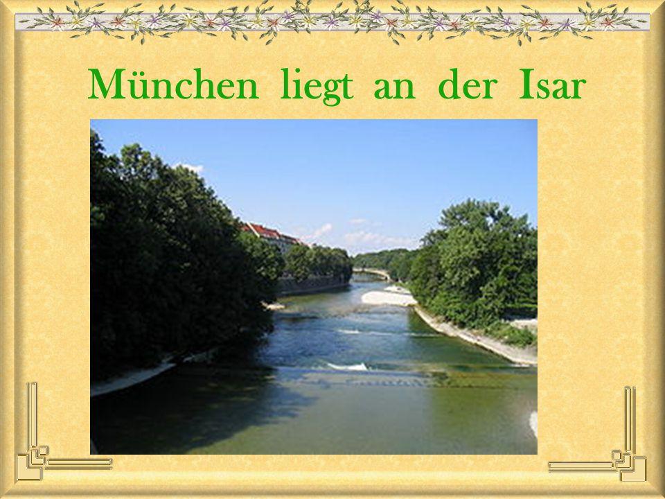 München liegt an der Isar
