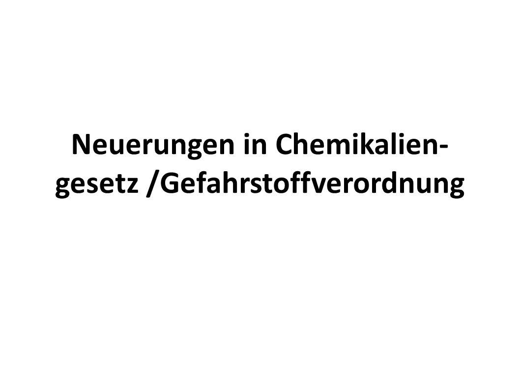 Neuerungen in Chemikalien- gesetz /Gefahrstoffverordnung