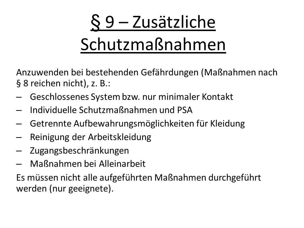 § 9 – Zusätzliche Schutzmaßnahmen Anzuwenden bei bestehenden Gefährdungen (Maßnahmen nach § 8 reichen nicht), z.