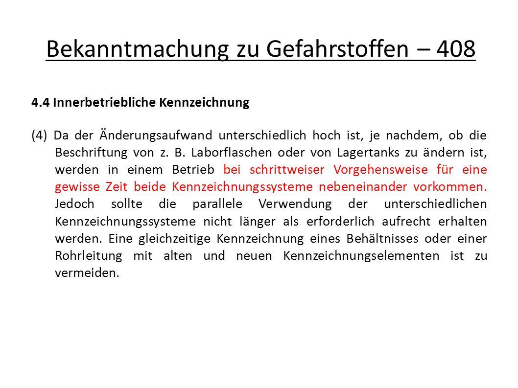 4.4 Innerbetriebliche Kennzeichnung (4) Da der Änderungsaufwand unterschiedlich hoch ist, je nachdem, ob die Beschriftung von z.