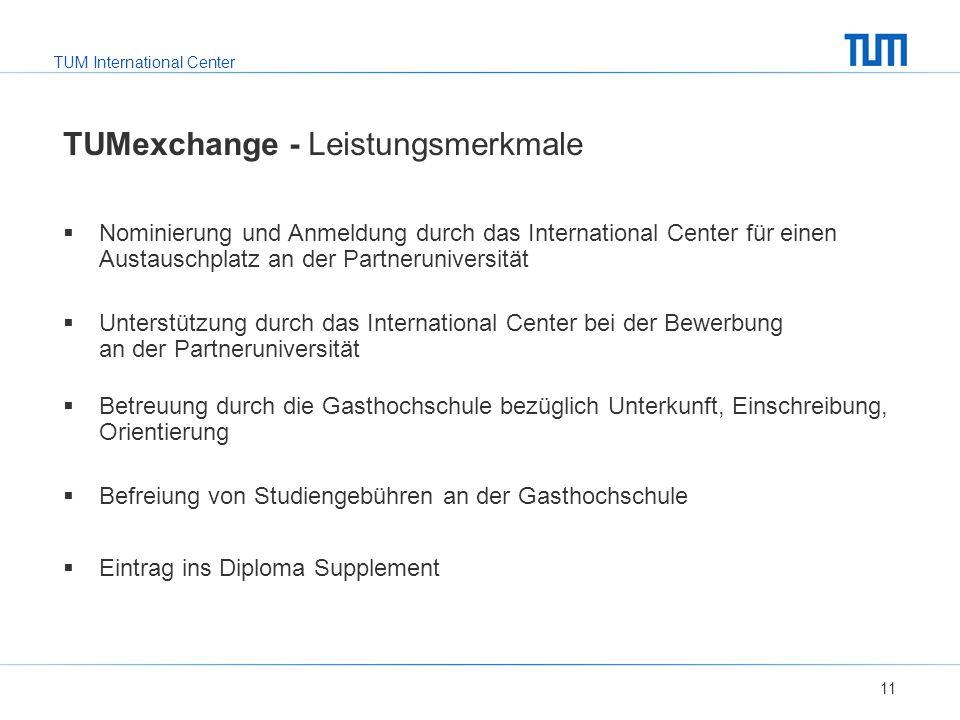 TUM International Center TUMexchange - Leistungsmerkmale  Nominierung und Anmeldung durch das International Center für einen Austauschplatz an der Pa