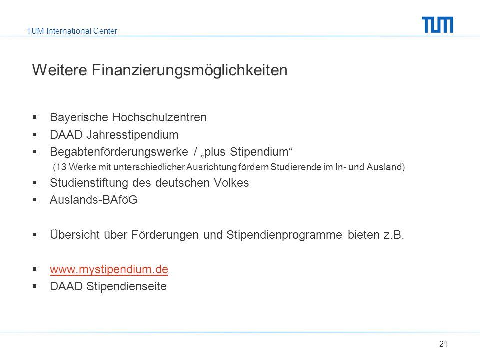 """TUM International Center Weitere Finanzierungsmöglichkeiten  Bayerische Hochschulzentren  DAAD Jahresstipendium  Begabtenförderungswerke / """"plus St"""