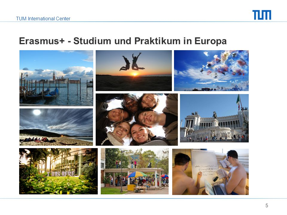 Erasmus+: Bewerbung Zur Bewerbung reichen Sie bitte die folgenden Unterlagen ein: Ausdruck des Online-Bewerbungsformulars (finden Sie auf unserer Homepage und auf den Seiten des International Center) Learning Agreement (online) Motivationsschreiben (auf Deutsch, nur für die Universität Ihrer 1.