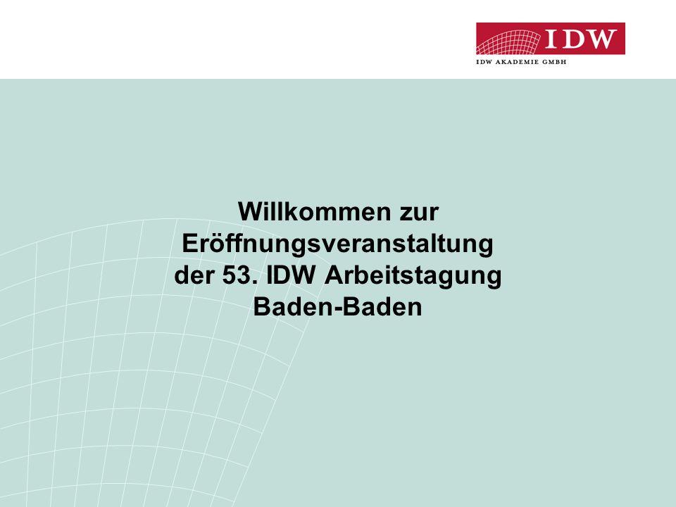 Willkommen zur Eröffnungsveranstaltung der 53. IDW Arbeitstagung Baden-Baden