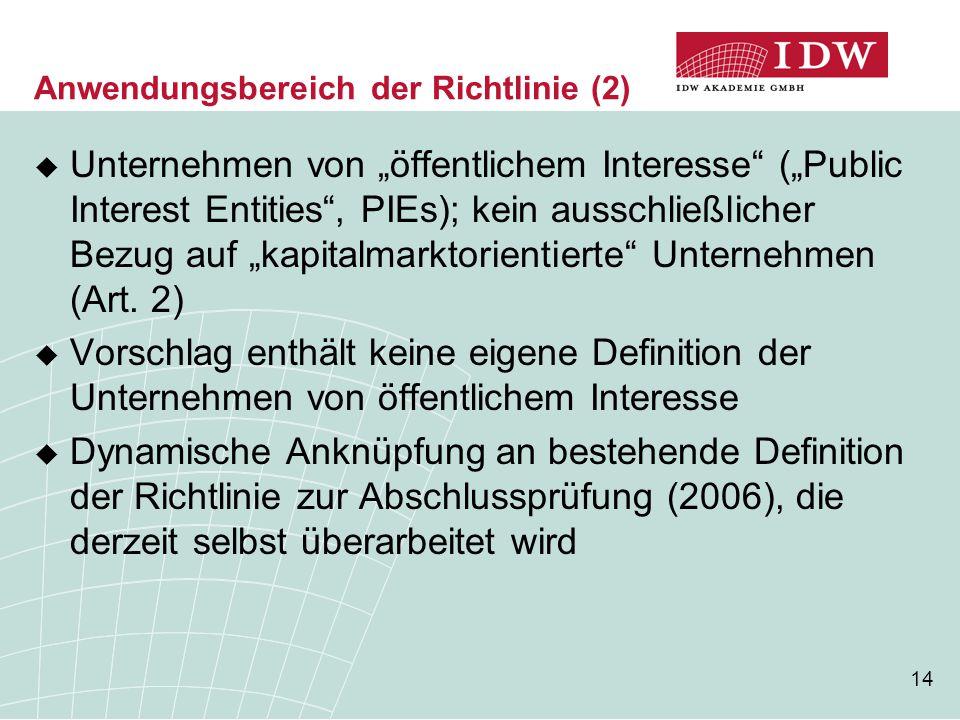 """14 Anwendungsbereich der Richtlinie (2)  Unternehmen von """"öffentlichem Interesse"""" (""""Public Interest Entities"""", PIEs); kein ausschließlicher Bezug auf"""